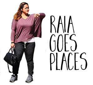 RAIA GOES PLACES
